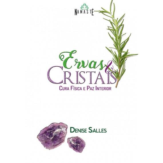 Ervas e cristais: cura física e paz interior