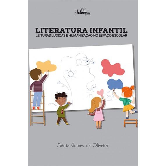 Literatura Infantil: leituras lúdicas e humanização no espaço escolar