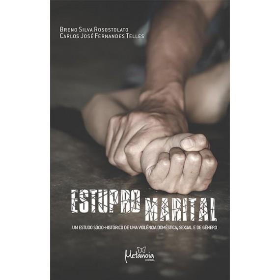 Estupro Marital: um estudo sócio-histórico de uma violência doméstica, sexual e de gênero