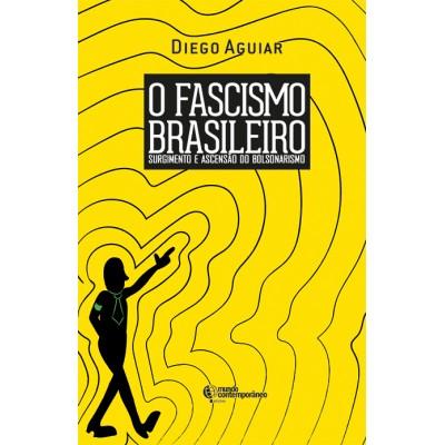 O Fascismo Brasileiro: surgimento e ascensão do Bolsonarismo