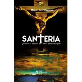 Santeria: jaculatórias poéticas para almas desassossegadas