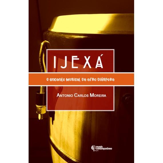 Ijexá: o encanto musical da afro diáspora
