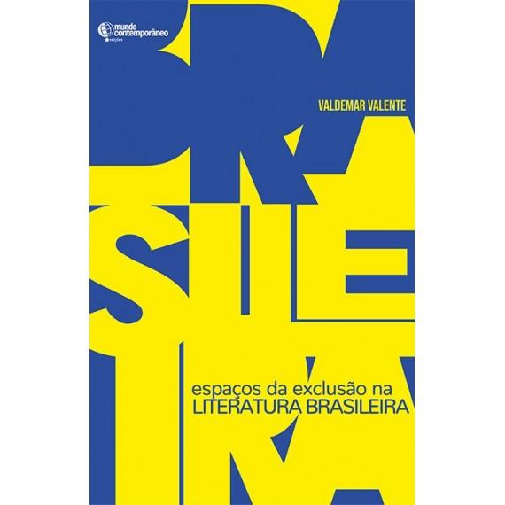 Espaços da exclusão na Literatura Brasileira