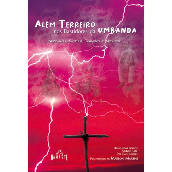 Além Terreiro, nos bastidores da Umbanda:  ninfomania, satiríase, tormenta e metanoia