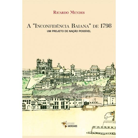 """A """"Inconfidência Baiana"""" de 1798 - um projeto de nação possível"""