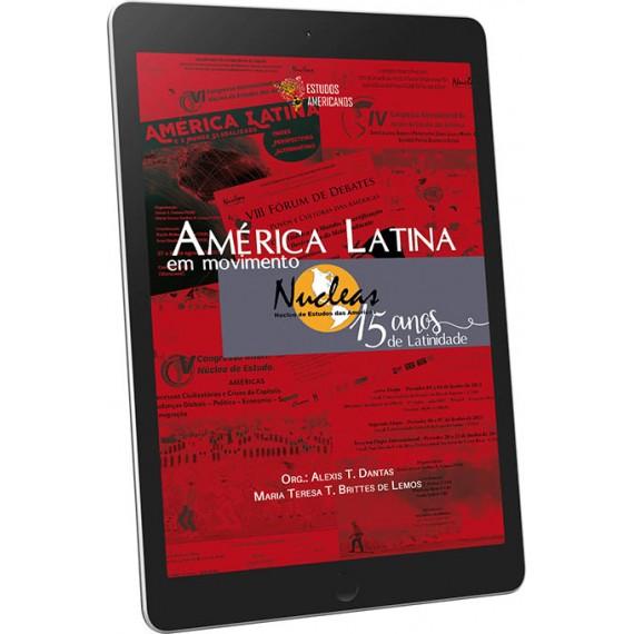 América Latina em movimento: Nucleas, 15 anos de latinidade