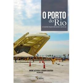 O porto do Rio e outras espacialidades cariocas