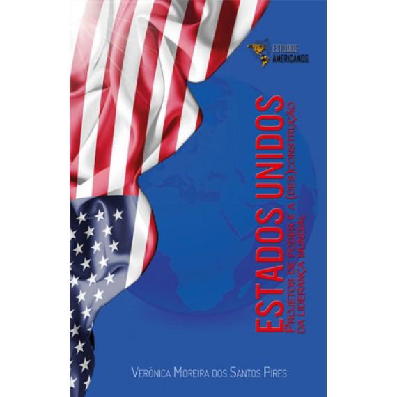 Estados Unidos: projeto de poder e a (des)construção da liderança mundial