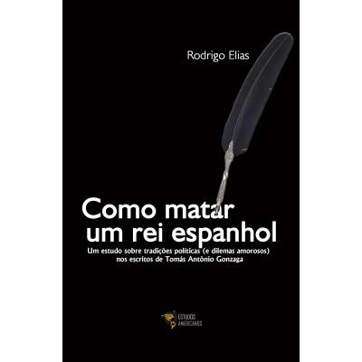 Como matar um rei espanhol