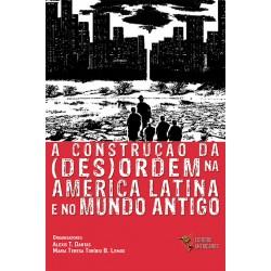 A Construção da (des)ordem na América Latina e no Mundo Antigo