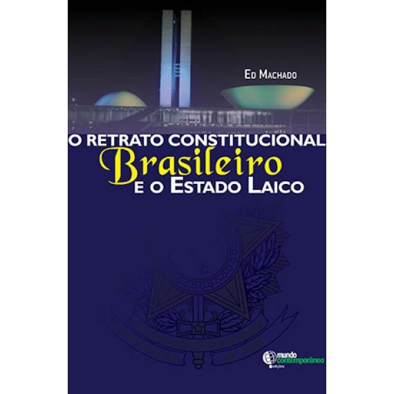 O Retrato Constitucional Brasileiro e o Estado Laico