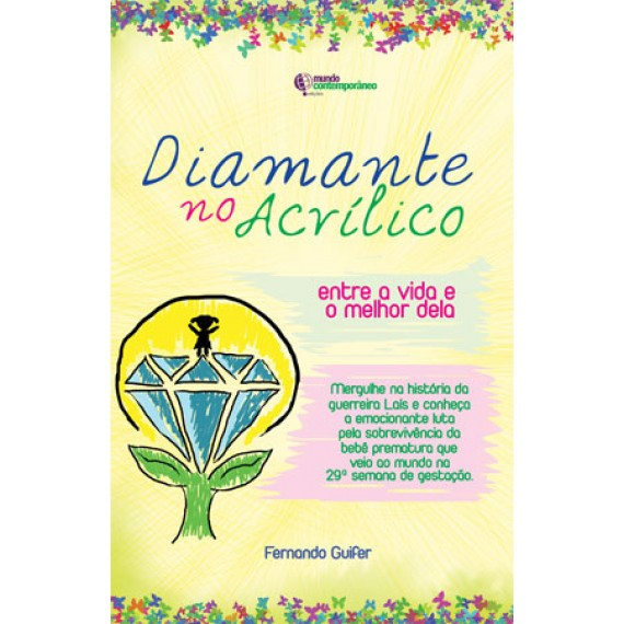Diamante no acrílico: entre a vida e o melhor dela