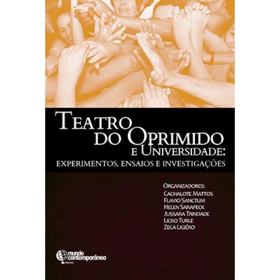 Teatro do Oprimido e Universidade: experimentos, ensaios e investigações