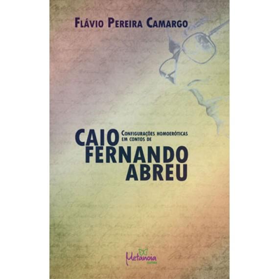Configurações Homoeróticas em contos de Caio Fernando Abreu