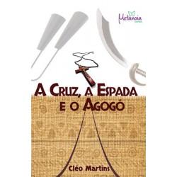 A Cruz, a espada e o Agogô
