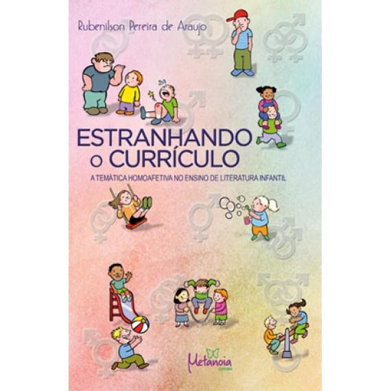 Estranhando o Curriculo - A temática homoafetiva no ensino de literatura infantil