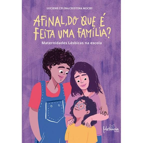 Afinal, do que é feita uma família? Maternidades lésbicas na escola